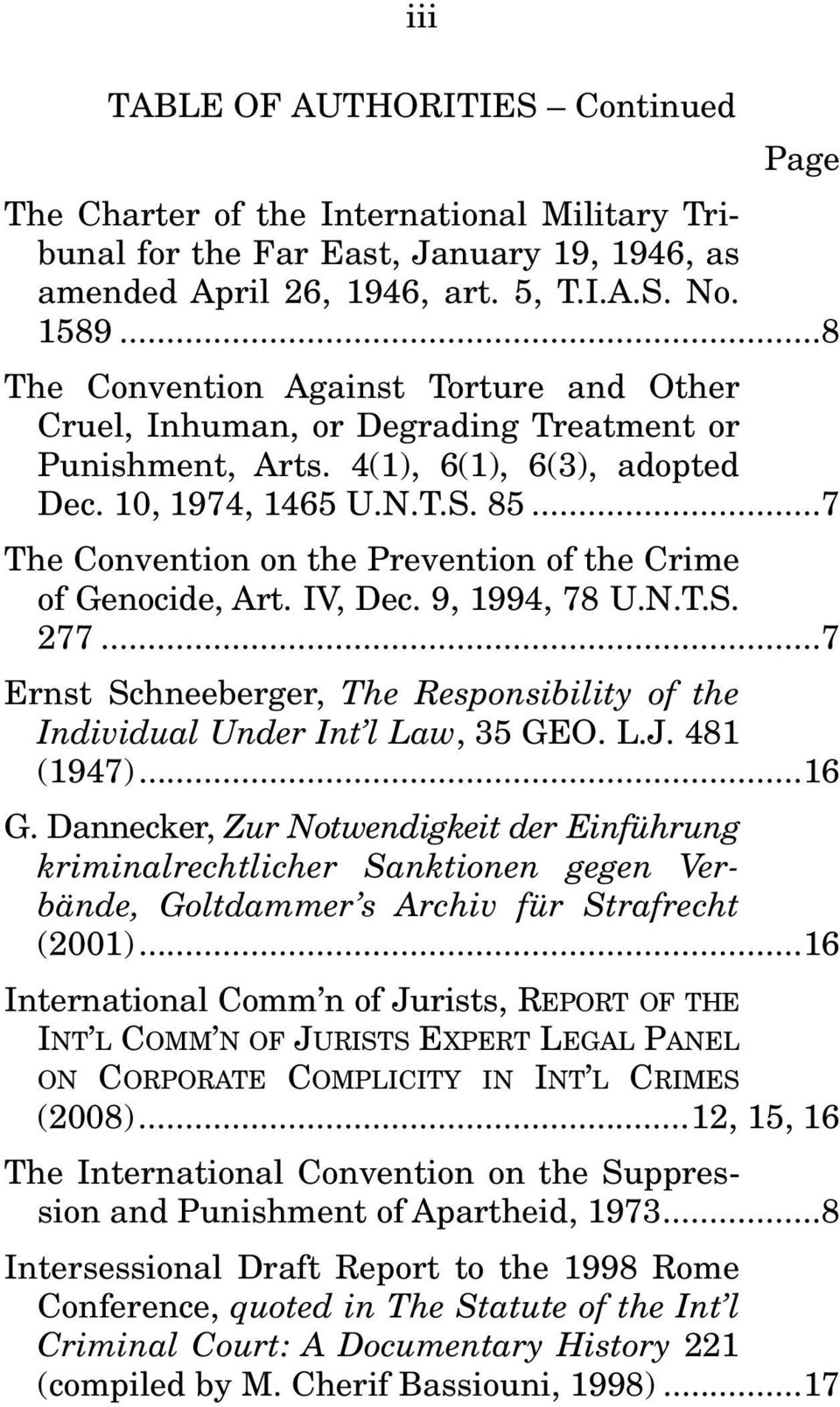 .. 7 The Convention on the Prevention of the Crime of Genocide, Art. IV, Dec. 9, 1994, 78 U.N.T.S. 277... 7 Ernst Schneeberger, The Responsibility of the Individual Under Int l Law, 35 GEO. L.J.