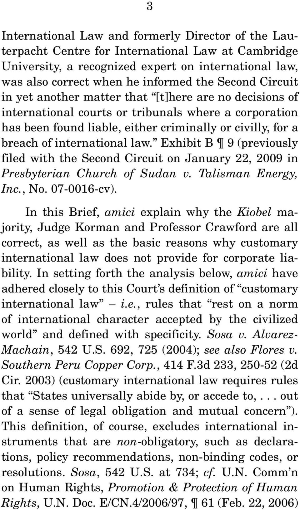 international law. Exhibit B 9 (previously filed with the Second Circuit on January 22, 2009 in Presbyterian Church of Sudan v. Talisman Energy, Inc., No. 07-0016-cv).