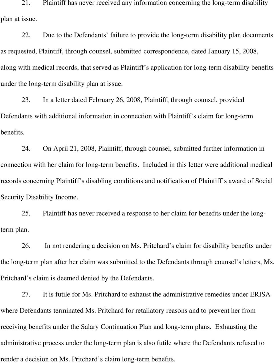 records, that served as Plaintiff s application for long-term disability benefits under the long-term disability plan at issue. 23.