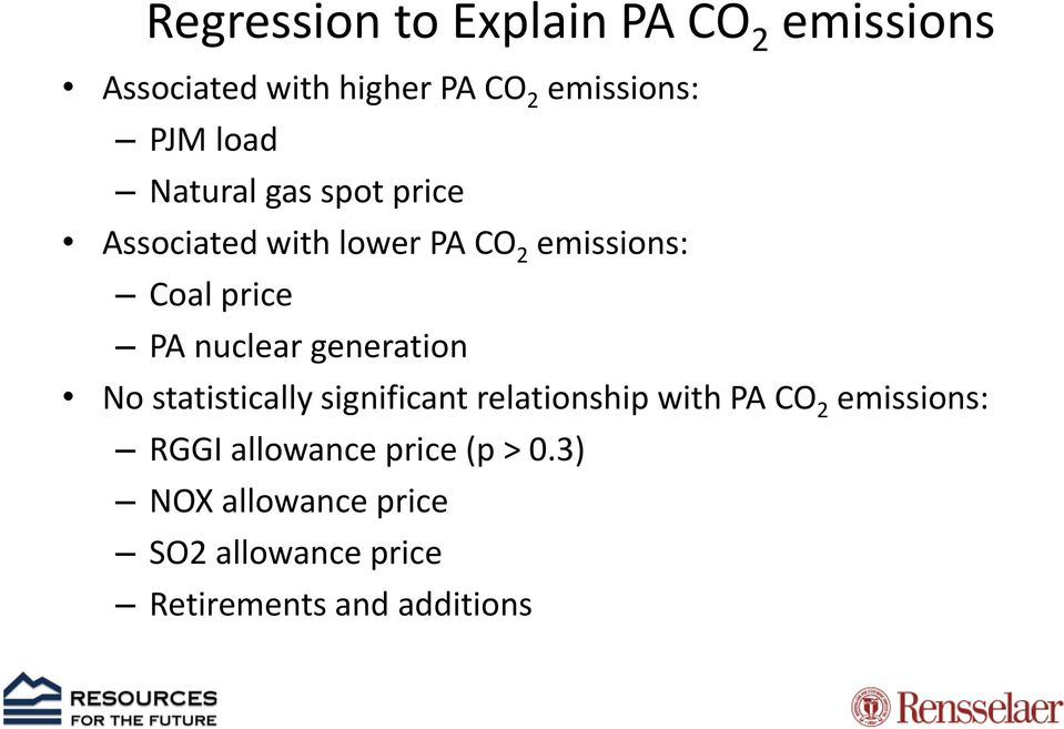 nuclear generation No statistically significant relationship with PA CO 2 emissions: