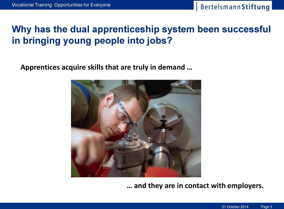 Apprentices acquire skills that are truly in