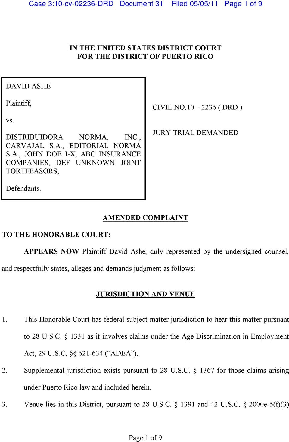AMENDED COMPLAINT TO THE HONORABLE COURT : APPEARS NOW Plaintiff David Ashe, duly represented by the undersigned counsel, and respectfully states, alleges and demands judgment as follows :