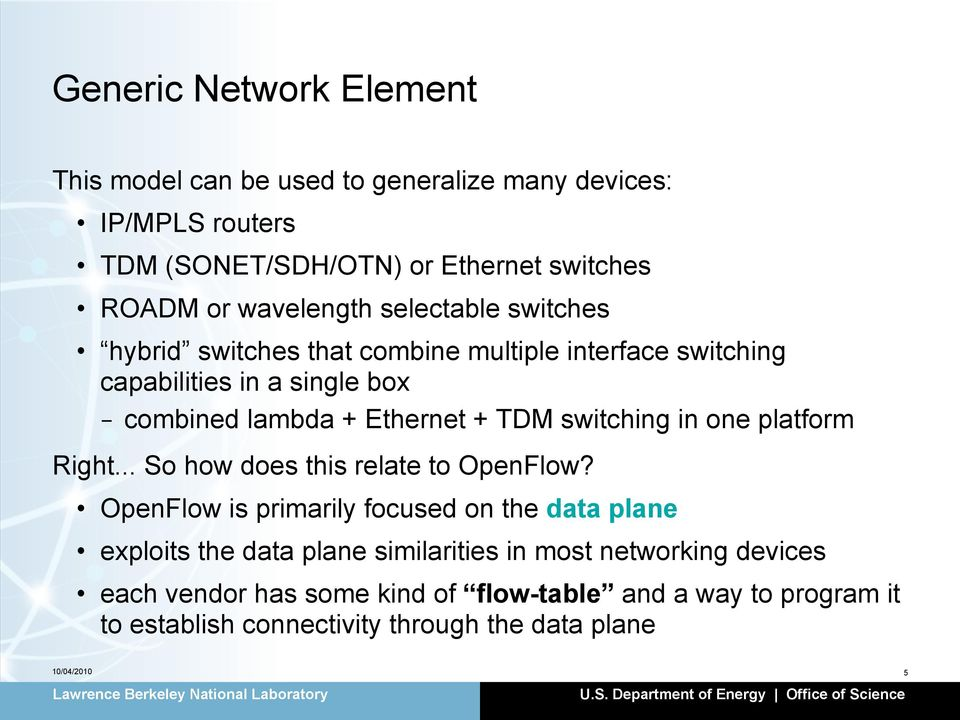 + TDM switching in one platform Right... So how does this relate to OpenFlow?