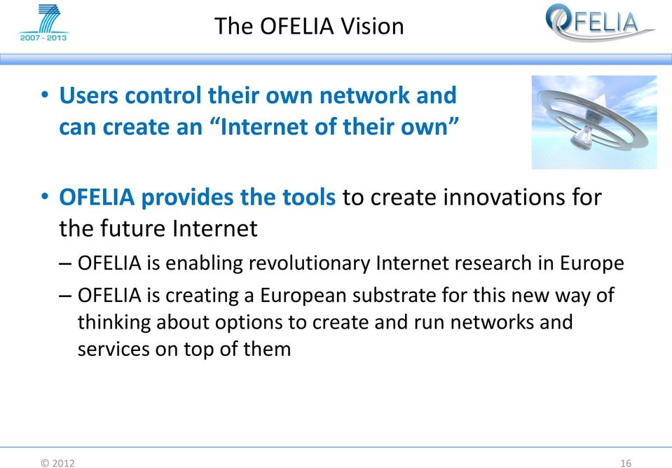 revolutionary Internet research in Europe OFELIA is creating a European substrate for this