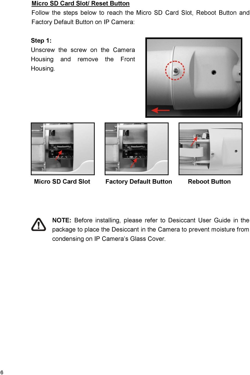 Micro SD Card Slot Factory Default Button Reboot Button NOTE: Before installing, please refer to Desiccant User