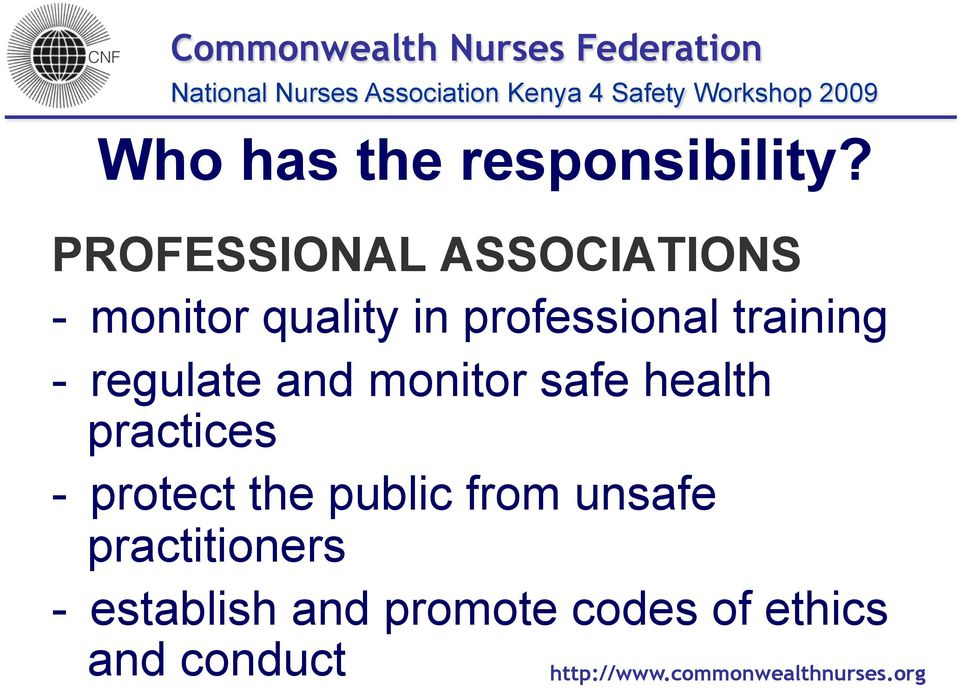 training - regulate and monitor safe health practices -