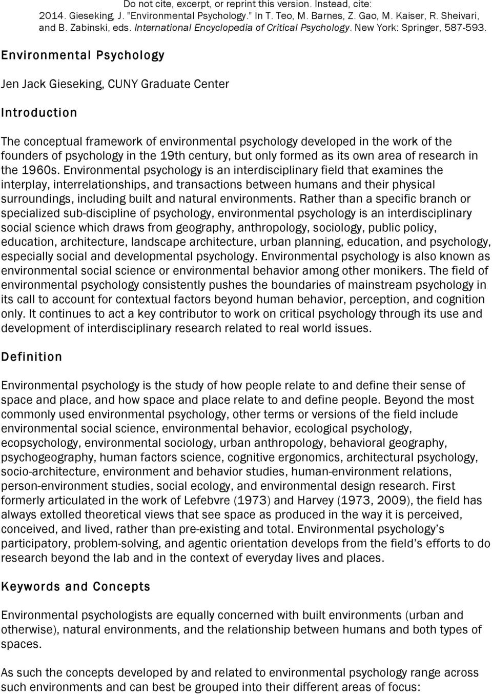 Environmental psychology is an interdisciplinary field that examines the interplay, interrelationships, and transactions between humans and their physical surroundings, including built and natural