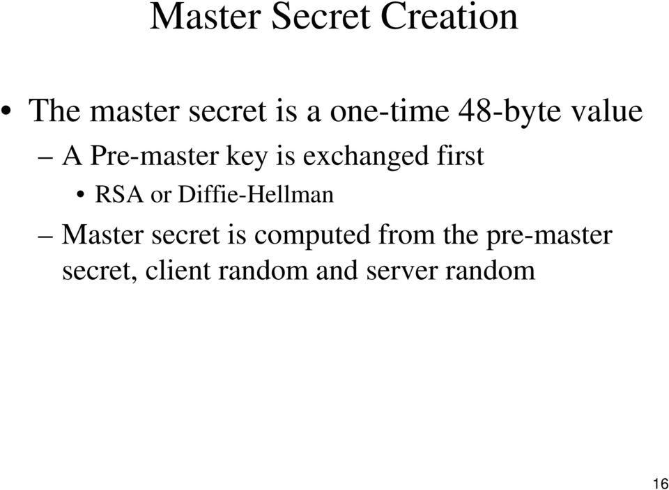 first RSA or Diffie-Hellman Master secret is computed