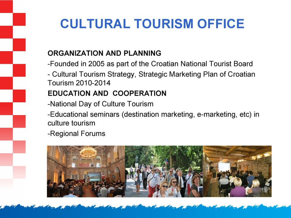Croatian Tourism 2010-2014 EDUCATION AND COOPERATION -National Day of Culture Tourism