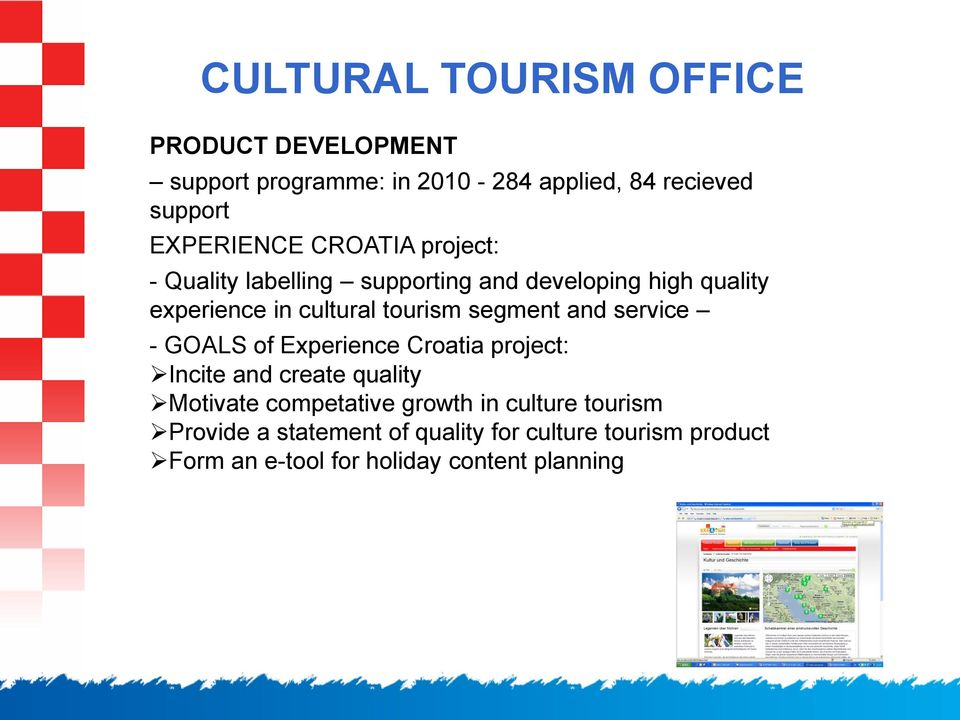 tourism segment and service - GOALS of Experience Croatia project: Incite and create quality Motivate competative