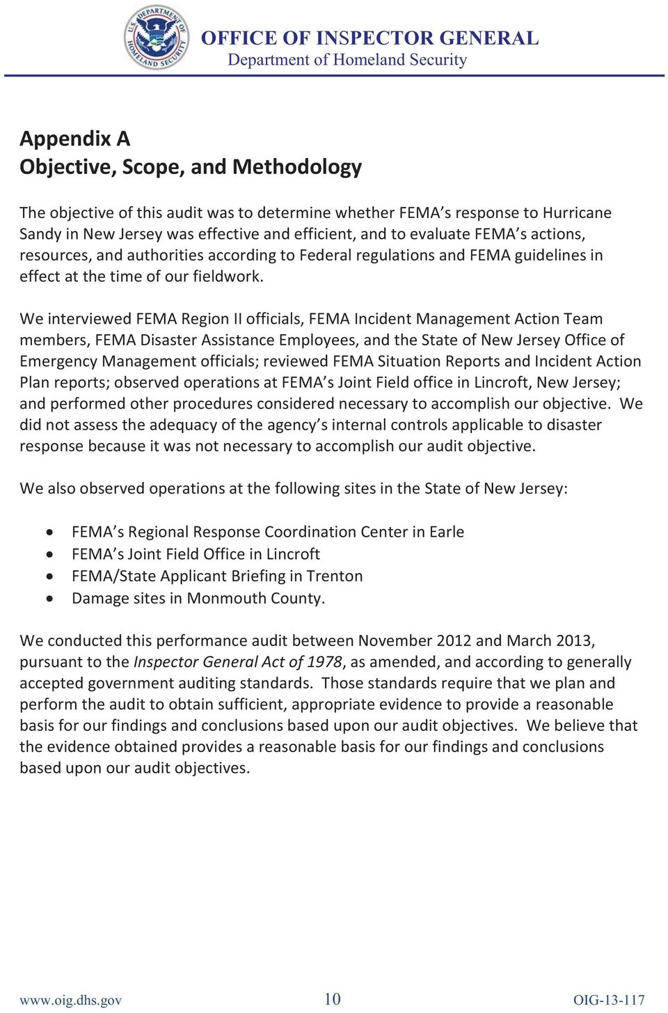 We interviewed FEMA Region II officials, FEMA Incident Management Action Team members, FEMA Disaster Assistance Employees, and the State of New Jersey Office of Emergency Management officials;