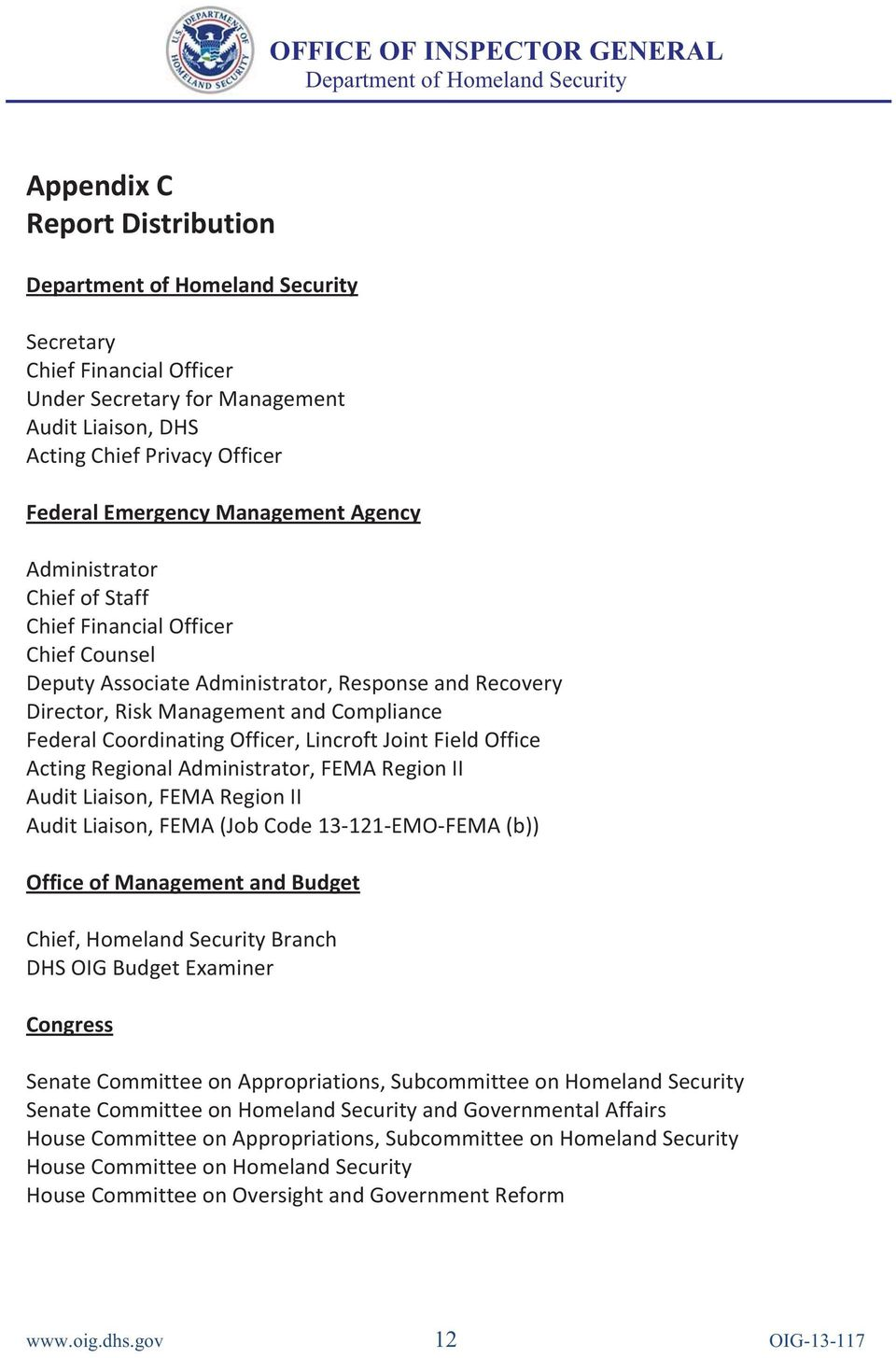 Acting Regional Administrator, FEMA Region II Audit Liaison, FEMA Region II Audit Liaison, FEMA (Job Code 13-121-EMO-FEMA (b)) Office of Management and Budget Chief, Homeland Security Branch DHS OIG