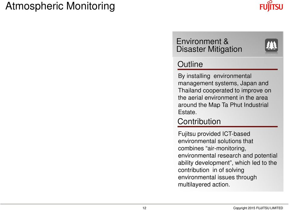 Contribution Fujitsu provided ICT-based environmental solutions that combines air-monitoring, environmental research and