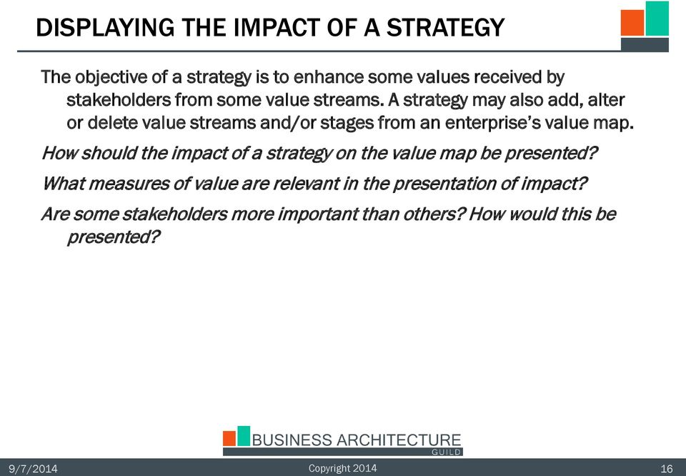 A strategy may also add, alter or delete value streams and/or stages from an enterprise s value map.