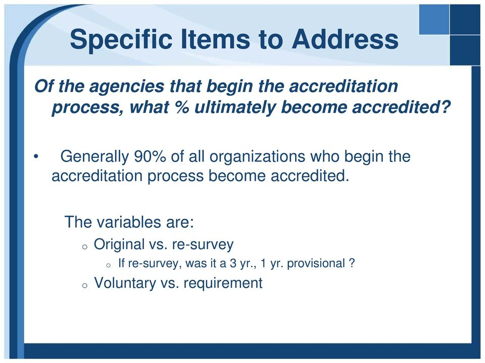 Generally 90% of all organizations who begin the accreditation process become