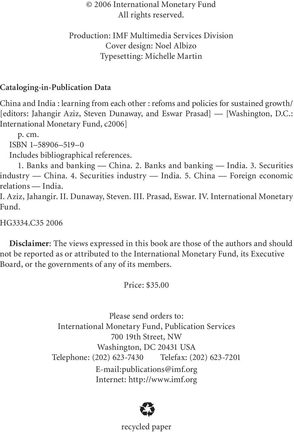 sustained growth/ [editors: Jahangir Aziz, Steven Dunaway, and Eswar Prasad] [Washington, D.C.: International Monetary Fund, c2006] p. cm. ISBN 1 58906 519 0 Includes bibliographical references. 1. Banks and banking China.