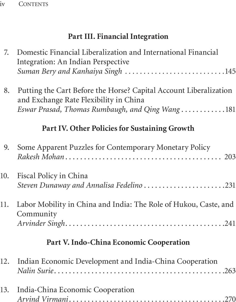 Other Policies for Sustaining Growth 9. Some Apparent Puzzles for Contemporary Monetary Policy Rakesh Mohan... 203 10. Fiscal Policy in China Steven Dunaway and Annalisa Fedelino...231 11.