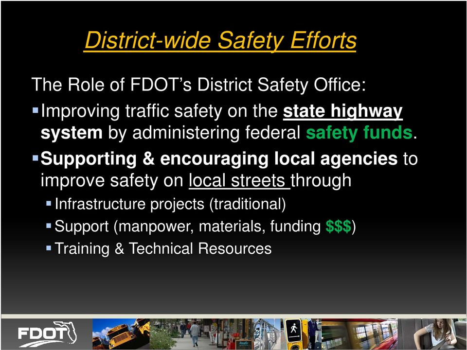 Supporting & encouraging local agencies to improve safety on local streets through