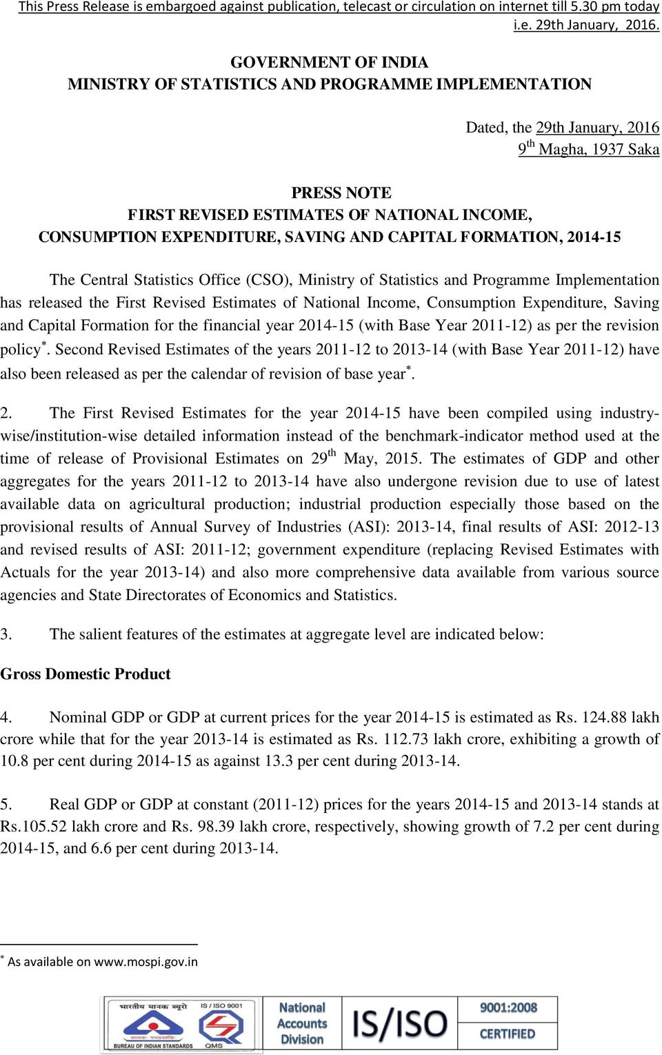 EXPENDITURE, SAVING AND CAPITAL FORMATION, 2014-15 The Central Statistics Office (CSO), Ministry of Statistics and Programme Implementation has released the First Revised Estimates of National