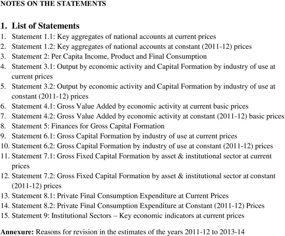 Statement 4.1: Gross Value Added by economic activity at current basic prices 7. Statement 4.2: Gross Value Added by economic activity at constant (2011-12) basic prices 8.