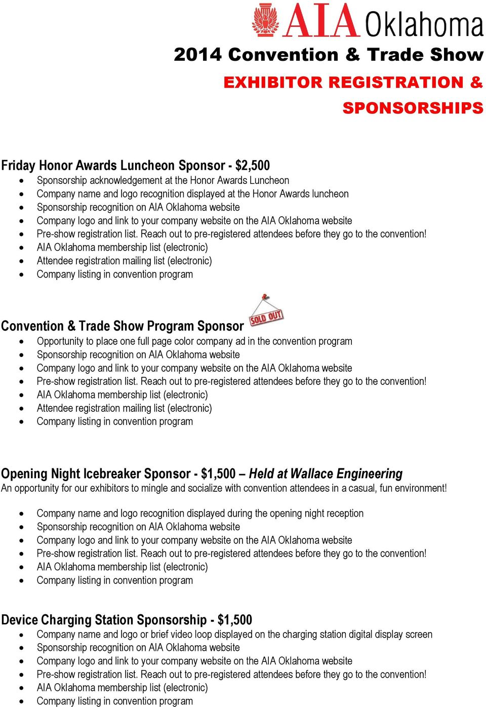 at the Honor Awards luncheon Attendee registration mailing list (electronic) Convention & Trade Show Program Sponsor Opportunity to place one full page color company ad in the convention program