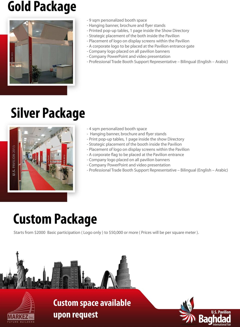 and video presentation - Professional Trade Booth Support Representative Bilingual (English Arabic) Silver Package - 4 sqm personalized booth space - Hanging banner, brochure and flyer stands - Print