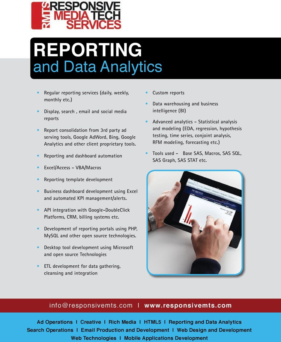 Reporting and dashboard automation Excel/Access - VBA/Macros Custom reports Data warehousing and business intelligence (BI) Advanced analytics - Statistical analysis and modeling (EDA, regression,