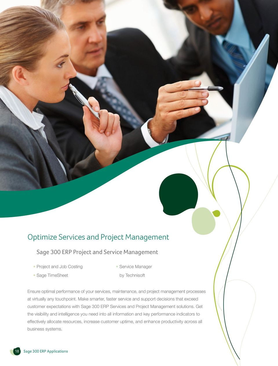 Make smarter, faster service and support decisions that exceed customer expectations with Sage 300 ERP Services and Project Management solutions.
