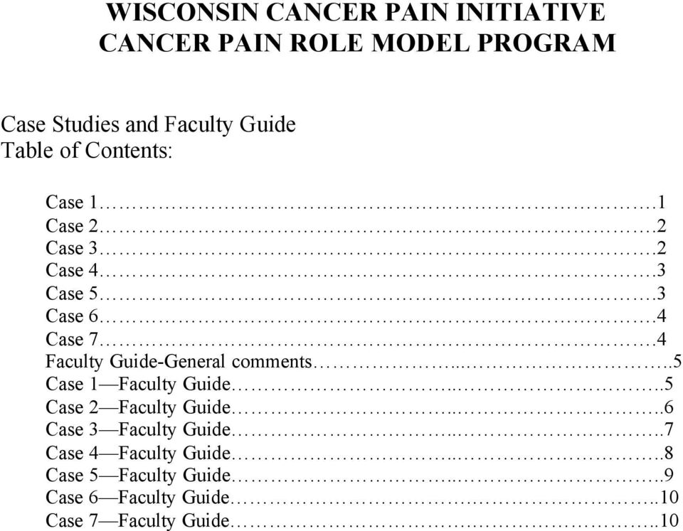 4 Faculty Guide-General comments.....5 Case 1 Faculty Guide....5 Case 2 Faculty Guide.