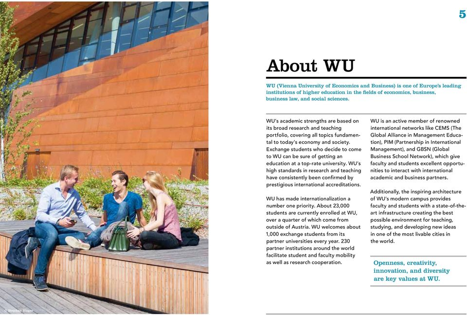 Exchange students who decide to come to WU can be sure of getting an education at a top-rate university.