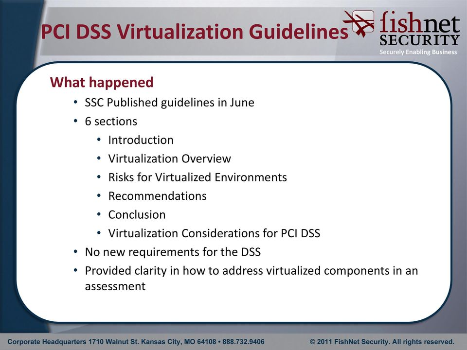 Recommendations Conclusion Virtualization Considerations for PCI DSS No new