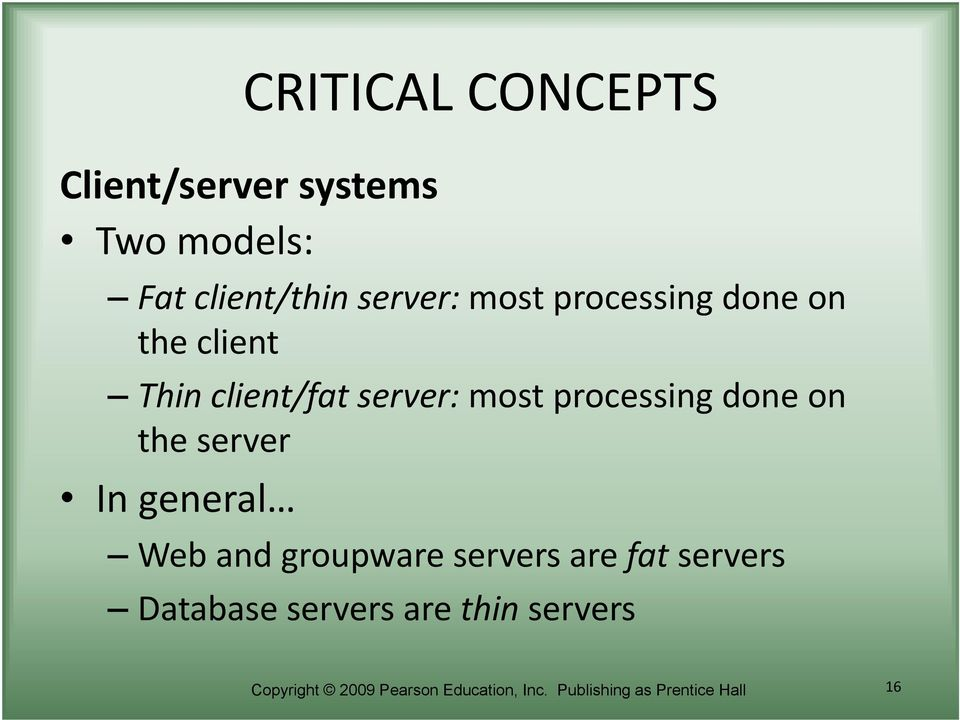 server In general Web and groupware servers are fat servers Database servers are
