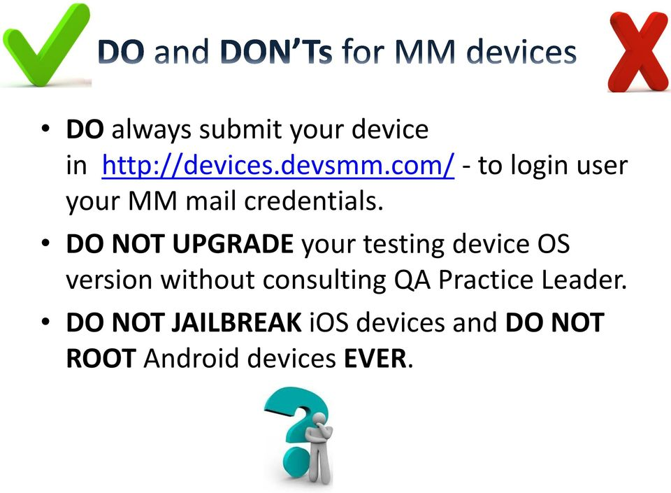 DO NOT UPGRADE your testing device OS version without