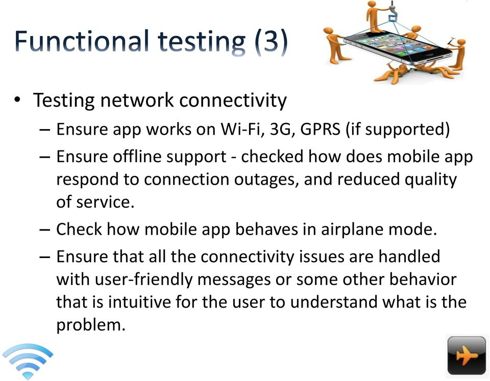 Check how mobile app behaves in airplane mode.