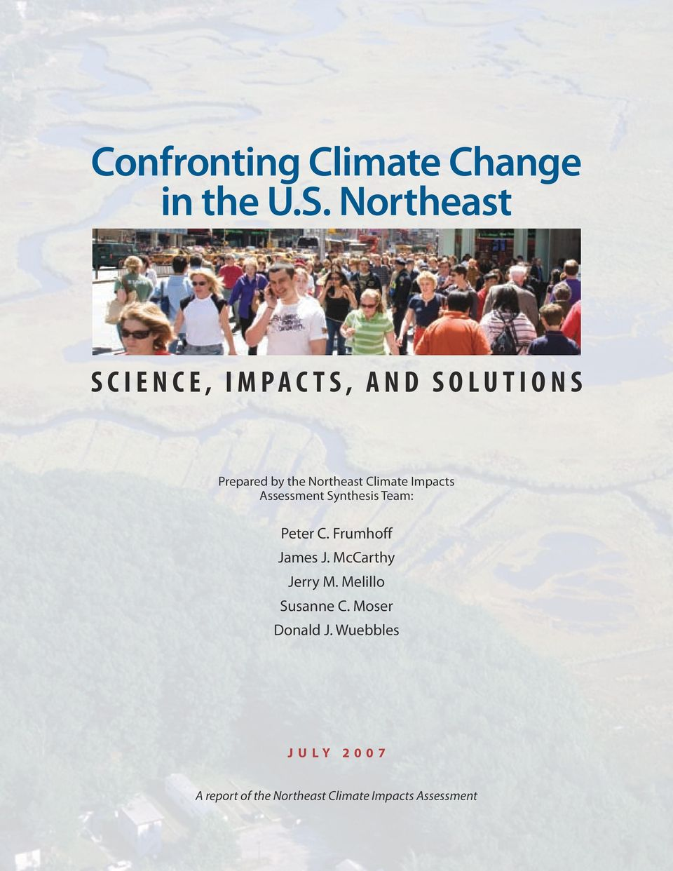 Northeast Climate Impacts Assessment Synthesis Team: Peter C. Frumhoff James J.