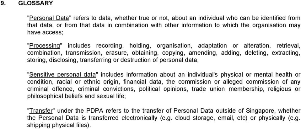 "deleting, extracting, storing, disclosing, transferring or destruction of personal data; ""Sensitive personal data"" includes information about an individual's physical or mental health or condition,"