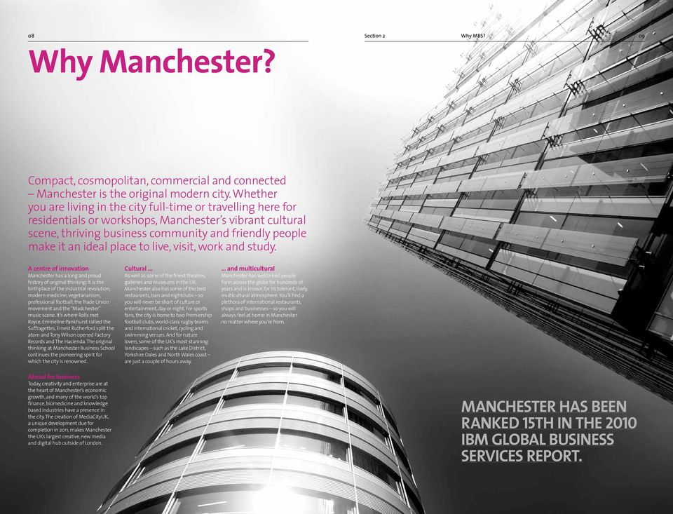 place to live, visit, work and study. A centre of innovation Manchester has a long and proud history of original thinking.