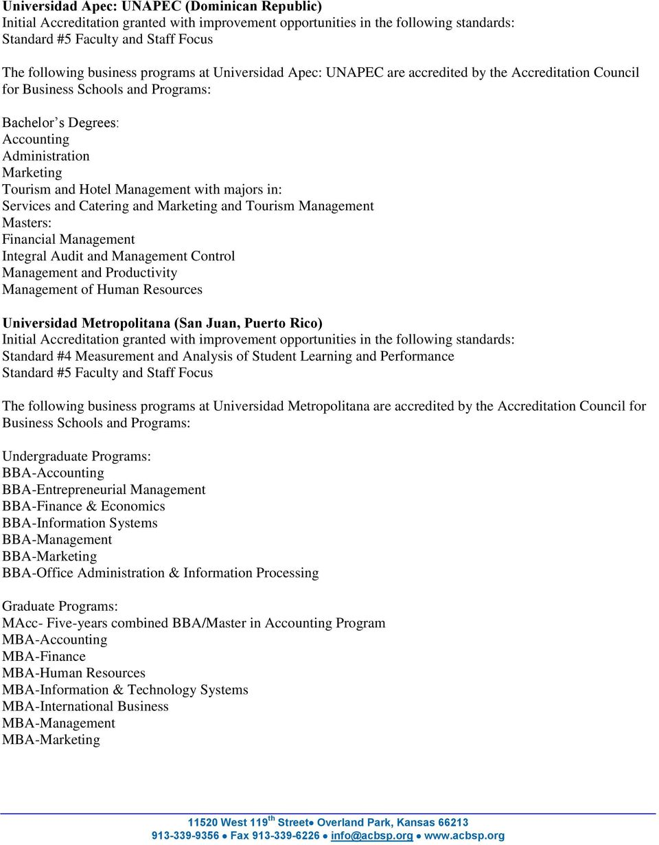 Productivity Management of Human Resources Universidad Metropolitana (San Juan, Puerto Rico) The following business programs at Universidad Metropolitana are accredited by the Accreditation Council