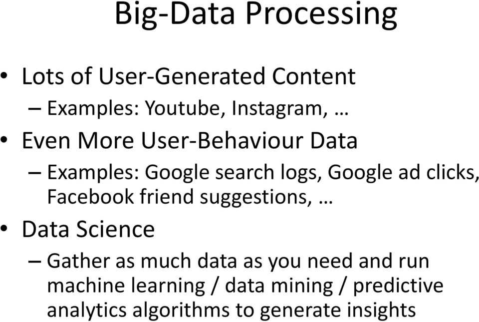 Facebook friend suggestions, Data Science Gather as much data as you need and run