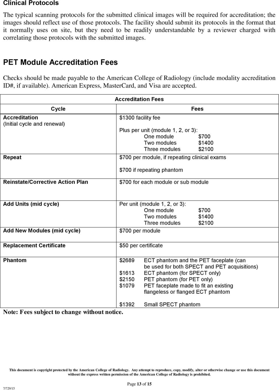 submitted images. PET Module Accreditation Fees Checks should be made payable to the American College of Radiology (include modality accreditation ID#, if available).