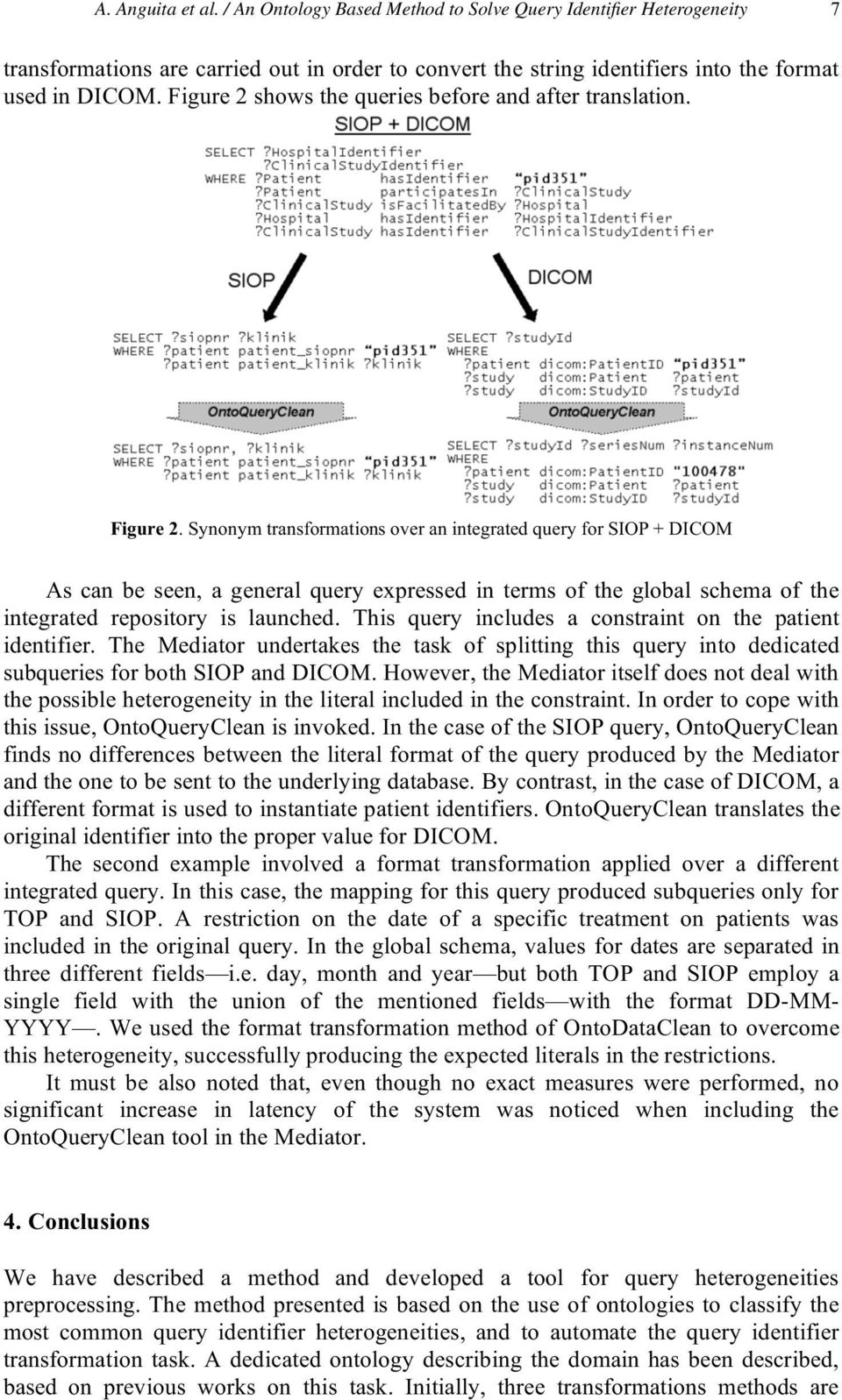 Synonym transformations over an integrated query for SIOP + DICOM As can be seen, a general query expressed in terms of the global schema of the integrated repository is launched.