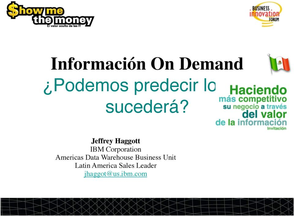 Jeffrey Haggott IBM Corporation Americas