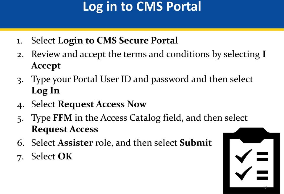Type your Portal User ID and password and then select Log In 4.