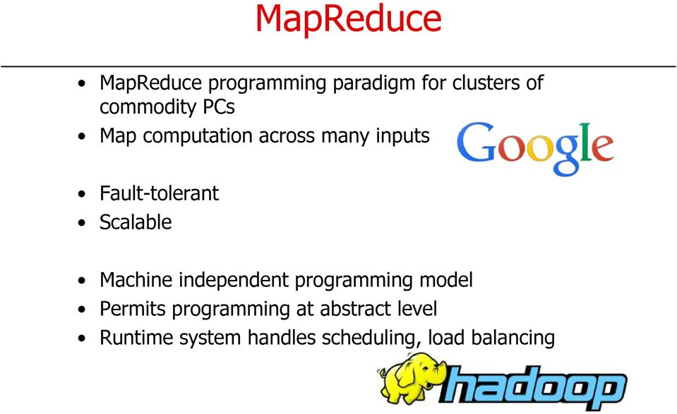 Scalable Machine independent programming model Permits
