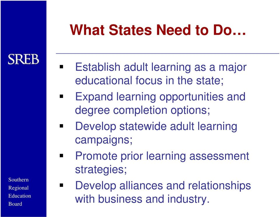 Develop statewide adult learning campaigns; Promote prior learning