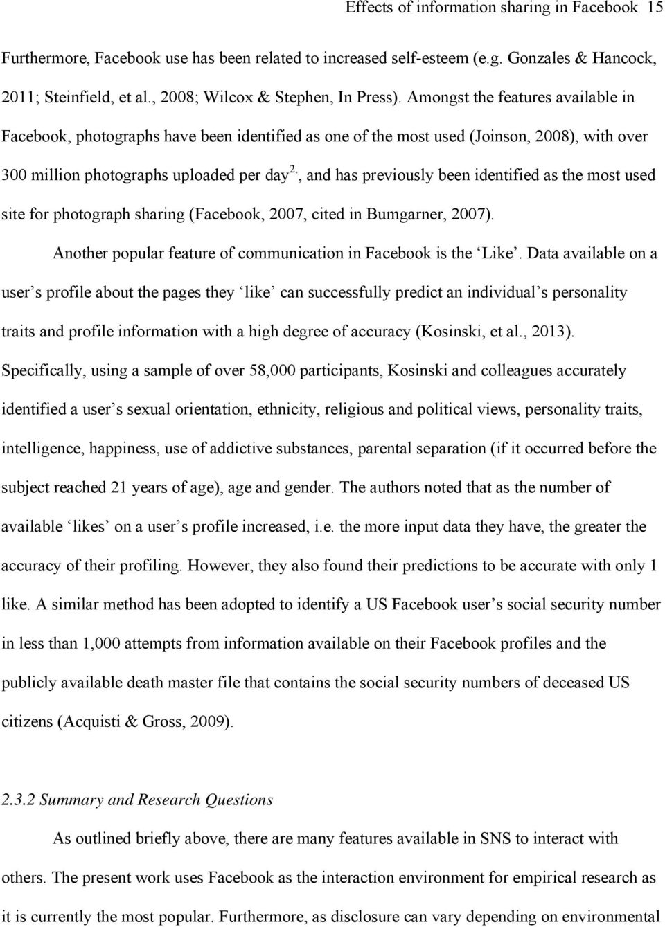 identified as the most used site for photograph sharing (Facebook, 2007, cited in Bumgarner, 2007). Another popular feature of communication in Facebook is the Like.