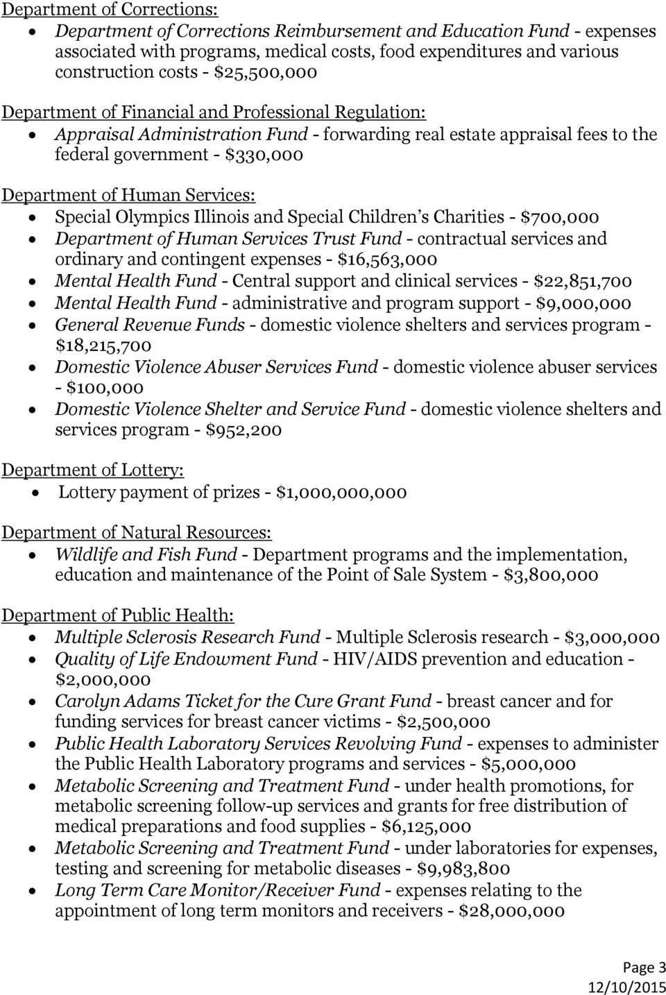 Services: Special Olympics Illinois and Special Children s Charities - $700,000 Department of Human Services Trust Fund - contractual services and ordinary and contingent expenses - $16,563,000