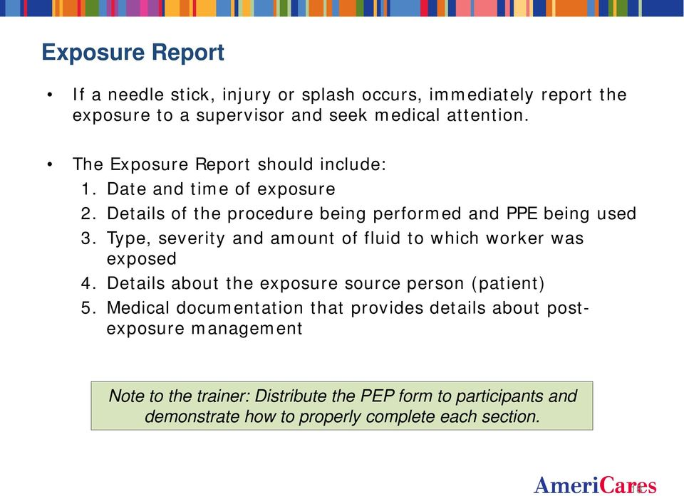 Type, severity and amount of fluid to which worker was exposed 4. Details about the exposure source person (patient) 5.