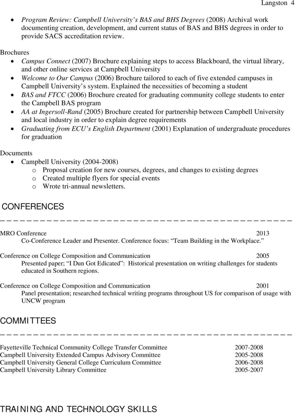 Brochures Campus Connect (2007) Brochure explaining steps to access Blackboard, the virtual library, and other online services at Campbell University Welcome to Our Campus (2006) Brochure tailored to