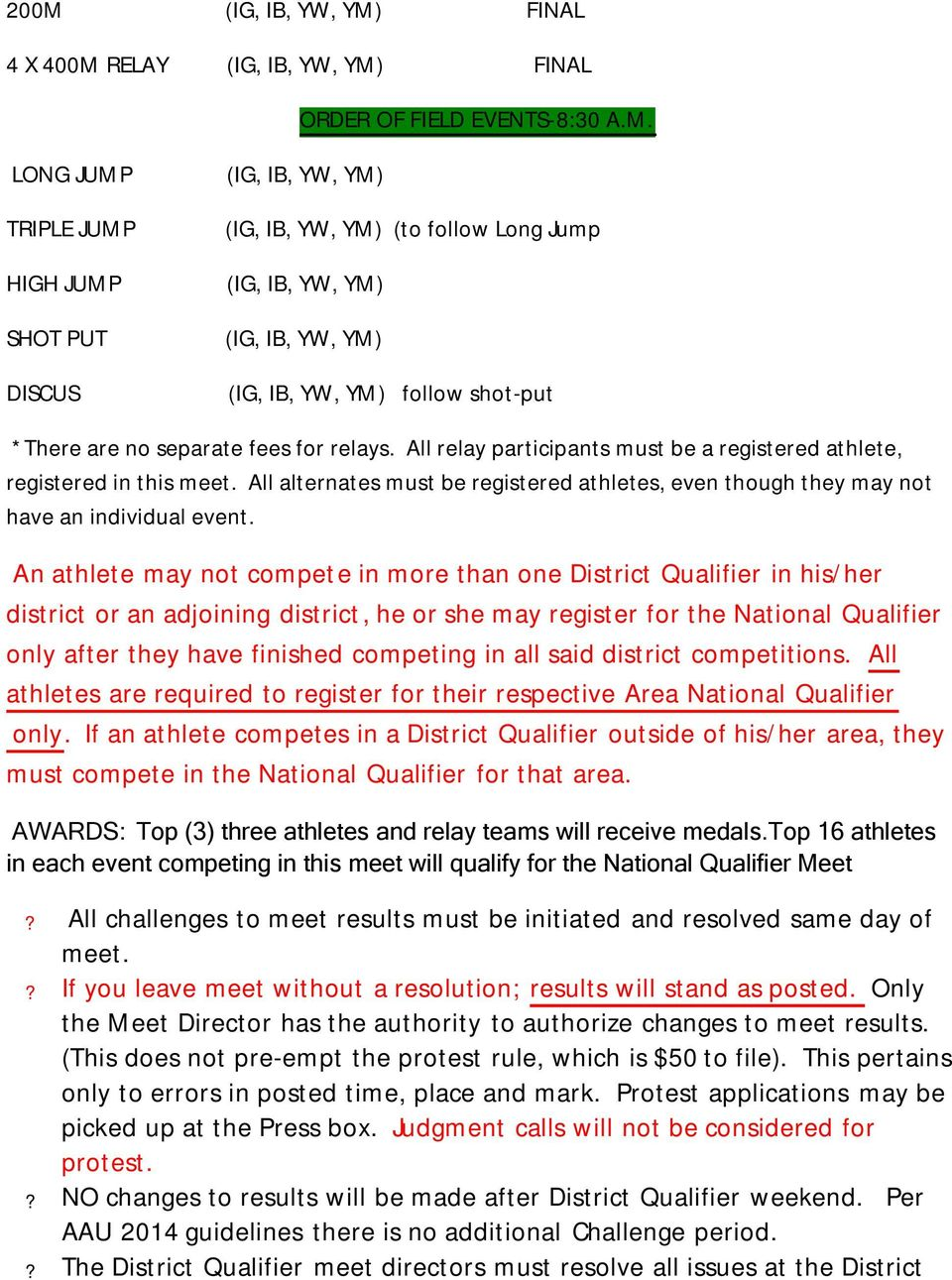 An athlete may not compete in more than one District Qualifier in his/her district or an adjoining district, he or she may register for the National Qualifier only after they have finished competing
